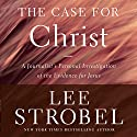 Case for Christ, Revised & Updated: A Journalist's Personal Investigation of the Evidence for Jesus Audiobook by Lee Strobel Narrated by Lee Strobel