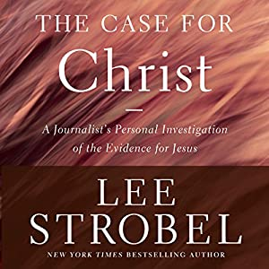 Case for Christ, Revised & Updated Hörbuch