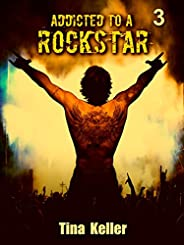 Addicted to a Rockstar, Band 3 (German Edition)