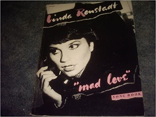 Linda Ronstadt Mad Love Song Book Pianovocalchords Peter Howe
