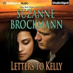 Letters to Kelly: A Selection from Unstoppable   Suzanne Brockmann