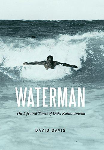 Waterman: The Life and Times of Duke Kahanamoku
