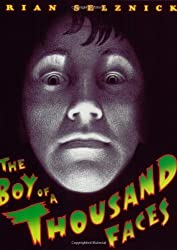 The Boy of a Thousand Faces by Selznick, Brian (2000) Paperback