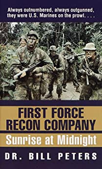 First Force Recon Company: Sunrise at Midnight by [Peters, Bill]