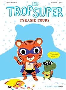 """Afficher """"Les Trop Super n° 4 Tyranik l'ours"""""""