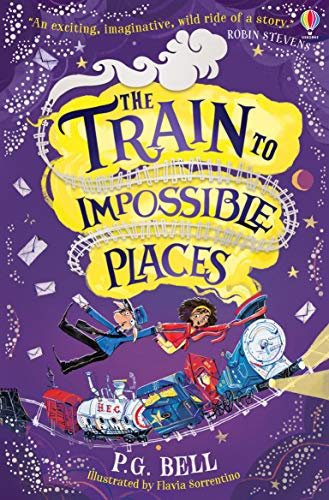 The Train to Impossible Places (A Train to Impossible Places Adventure Book 1) by [Bell, P.G.]