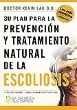 Su Plan para la Prevención y Tratamiento Natural de la Escoliosis, Kevin Lau, 1463707142