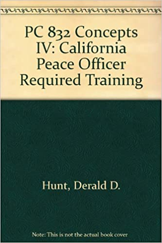 Free digital electronics ebooks download PC 832 Concepts IV: California Peace Officer Required Training PDF RTF DJVU 0942728637