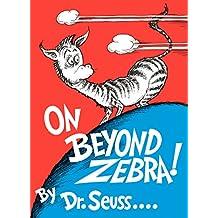 On Beyond Zebra! (Classic Seuss)