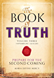 The Book of Truth volume 3: Prepare for the Second Coming