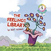 The Feelings Library: There are no bad feelings (Mindful Mia Book 5)