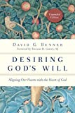 Desiring God's Will: Aligning Our Hearts with the