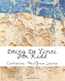 Doing Da Vinci for Kids, Catherine Jaime, 1456577115