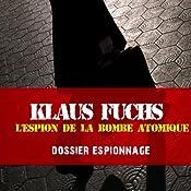 Klaus Fuchs, l'espion de la bombe atomique (Dossier espionnage) | Frédéric Garnier