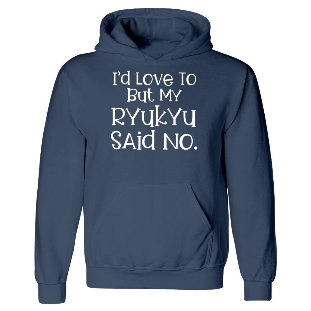 Hoodie Id Love to But My Ryukyu Said No