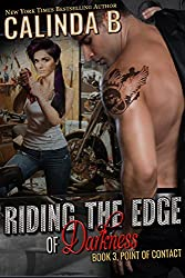 Riding the Edge of Darkness (Point of Contact Book 3)