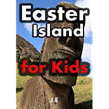 Easter Island for Kids: The Giant Heads of Easter Island for Kids