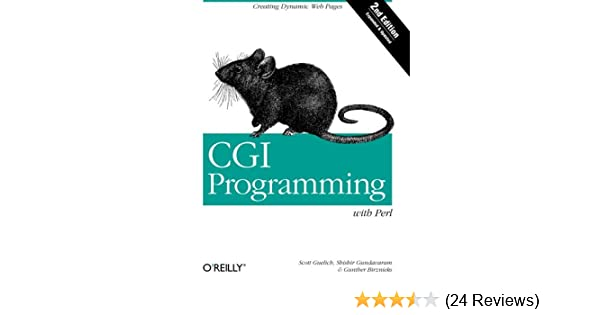 CGI Programming with Perl: Creating Dynamic Web Pages: Scott Guelich ...