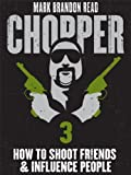 Chopper: How to Shoot Friends and Influence People by Mark Brandon Read front cover