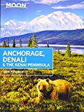 ISBN: 1631212761 - Moon Anchorage, Denali & the Kenai Peninsula (Moon Handbooks)
