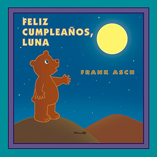 Feliz Cumpleanos, Luna / Happy Birthday Moon (Spanish Edition)
