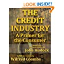 The Credit Industry: A Primer for the Consumer