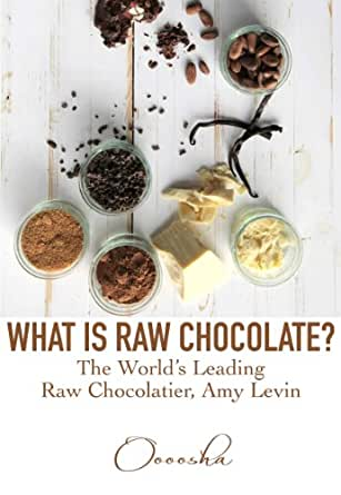 What is Raw Chocolate?: The Worlds Leading Raw Chocolatier, Amy Levin (English Edition) eBook: Levin, Amy: Amazon.es: Tienda Kindle