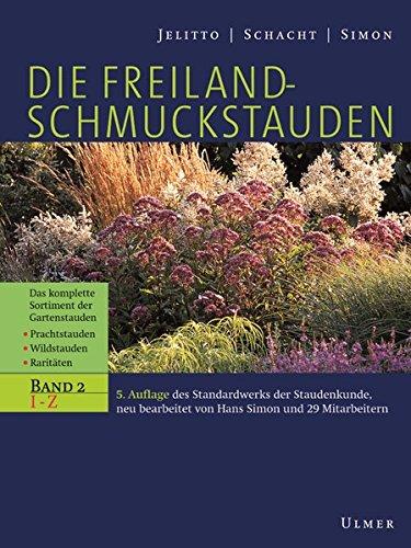Die Freiland-Schmuckstauden: Handbuch und Lexikon der Gartenstauden. Neu hrsg. von H. Simon.