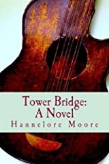 Tower Bridge by Hannelore Moore (2013-03-16) Paperback