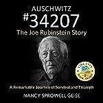 Auschwitz #34207: The Joe Rubinstein Story | Nancy Sprowell Geise