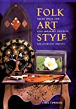 img - for Folk Art Style: Traditional and Contemporary Painting for Everyday Objects book / textbook / text book