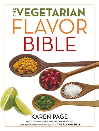 The Vegetarian Flavor Bible: The Essential Guide to Culinary Creativity with Vegetables, Fruits, Grains, Legumes, Nuts, Seeds, and More, Based on the Wisdom of Leading American Chefs cover
