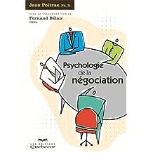 Psychologie de la négociation (French Edition)