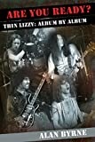 Are You Ready? : Thin Lizzy: Album by Album