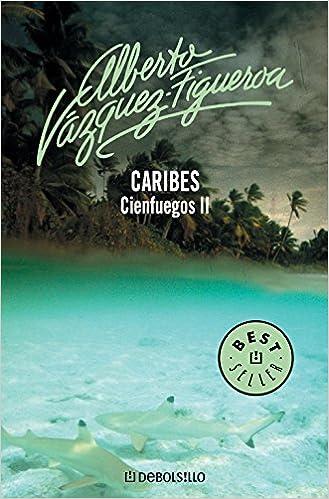 Caribes (Cienfuegos 2): Amazon.es: Alberto Vazquez Figueroa ...