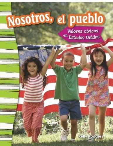 Nosotros, el pueblo: Valores cívicos en Estados Unidos (We the People: Civic Values in America) (Spanish Version) (Social Studies Readers : Content and Literacy) (Spanish Edition) (Party America Pueblo)