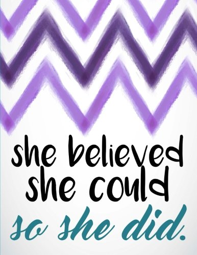 She Believed She Could So She Did: Chevron Notebook (Composition Book Journal) (8.5 x 11 Large)