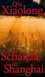 Schakale in Shanghai: Roman (German Edition)