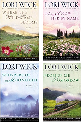 Whispers of Moonlight, Promise Me Tomorrow, To Know Her By Name, Where The Wild Rose Blooms (Rocky Mountain Memories Series)