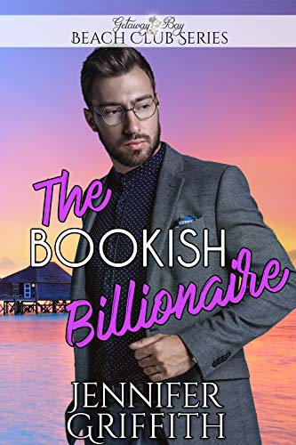 The Bookish Billionaire (Clean Billionaire Beach Club Romance Book 15)