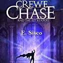 Crewe Chase and the Jet Reapers Audiobook by E. Sisco Narrated by Michael Ferraiuolo