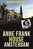Anne Frank House in Amsterdam (Amsterdam Museum E-Books) (Volume 2)