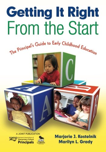 Getting It Right From the Start: The Principals Guide to Early Childhood Education
