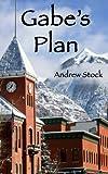 Gabe's Plan, Andrew Stock, 1480058556