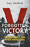 Forgotten Victory: The First World War - Myths and Realities (Systems and Control: Foundations and Applications)