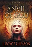 Front cover for the book Anvil of God: Book One of the Carolingian Chronicles by J. Boyce Gleason