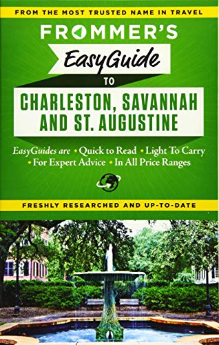 Frommer's EasyGuide to Charleston, Savannah and St. Augustine (Easy Guides) (Best Tours Charleston Sc)
