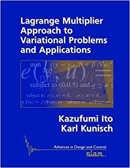 Lagrange Multiplier Approach to Variational Problems and Applications (Advances in Design and Control)