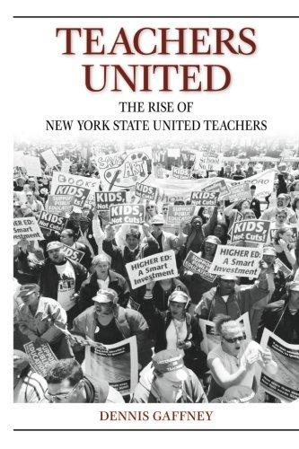 Teachers United: The Rise of New York State United Teachers by Dennis Gaffney - Shopping Gaffney