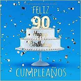 Feliz 90 Cumpleaños: Libro de visitas con 110 ... - Amazon.com